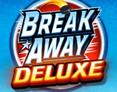 Break Away Deluxe